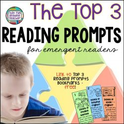 The top three reading prompts for emergent readers