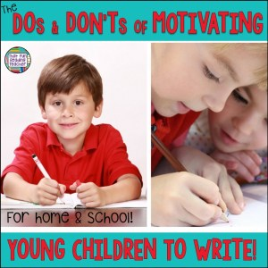 Motivating young children to write - the do's and don'ts!