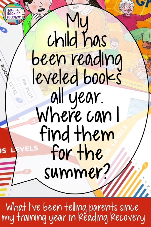 Wondering what to tell parents when they ask where to find leveled books for the summer? Here's what I say. #leveledbooks #summerreading #earlyliteracy #teachingreading #primary