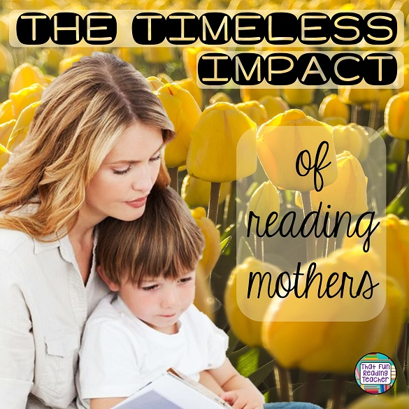 The timeless impact of reading mothers | That Fun Reading Teacher #mothersday #mothersdaypoem #happymothersday #freedownload #reading