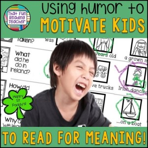Using humor to motivate kids to read for meaning!