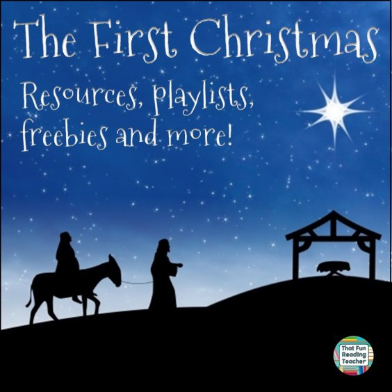 Resources, playlists, freebies and more all about The First Christmas! #Nativity #birthofJesus #firstChristmas #education #teaching