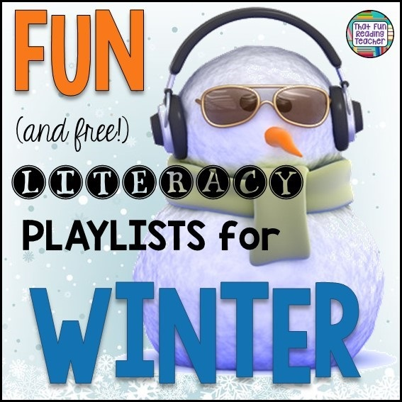 Fun (and free) literacy playlists for Winter!