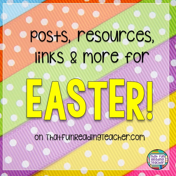Easter literacy posts, resources and links on ThatFunReadingTeacher.com