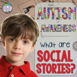 Autism Awareness - What are Social Stories?   That Fun Reading Teacher.com
