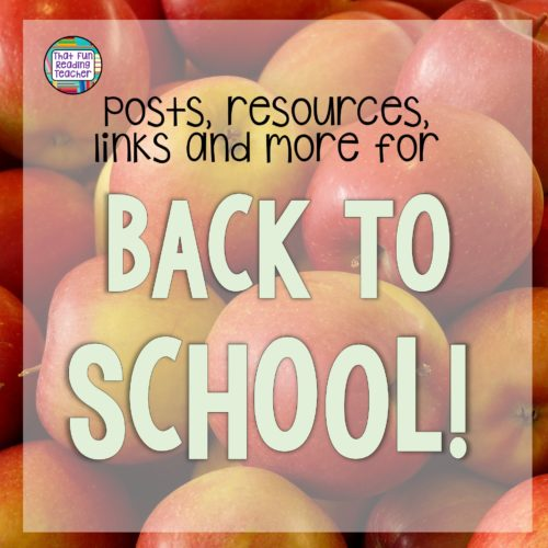 Back to School posts, resources, links and more!   That Fun Reading Teacher.com