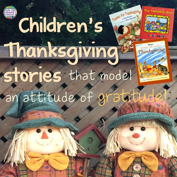 Children's Thanksgiving stories that model an attitude of gratitude! | That Fun Reading Teacher