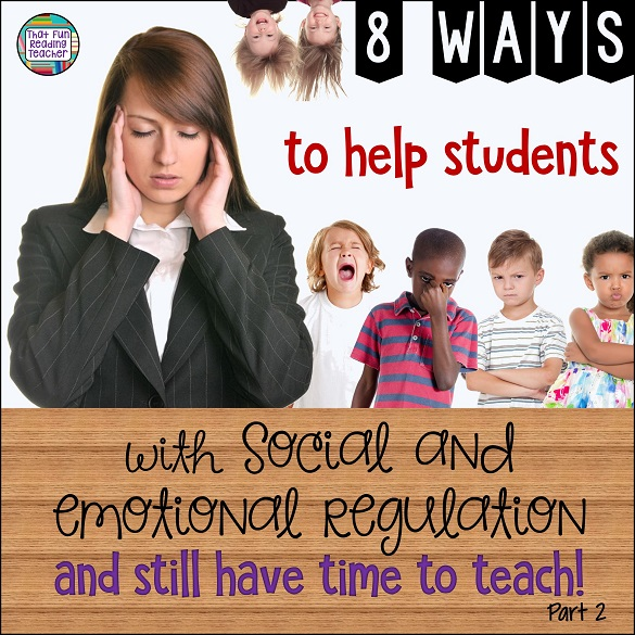 8 ways to help students with social and emotional regulation #socialregulation #emotionalregulation #iteach #primary #kindergarten #thatfunreadingteacher