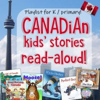 Canadian kids' stories playlist - read alouds for Kinder-primary students!