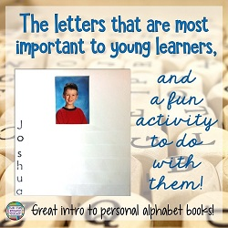 Which letters are important to young learners, and a fun activity to do with them!