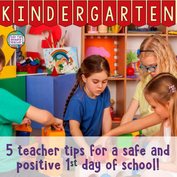 5 Kindergarten teacher tips for a safe and positive 1st day of school!