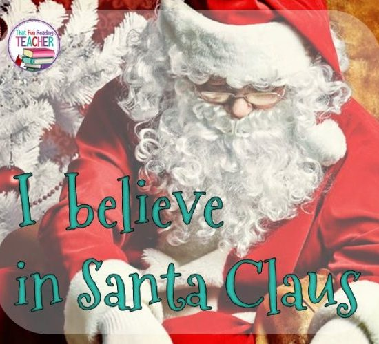 I believe in Santa Claus, just like the NY Times journalist who replied to Virginia did, and with the same sentiment as The Polar Express. Do you? #believe #christmas #kids #teaching #thatfunreadingteacher