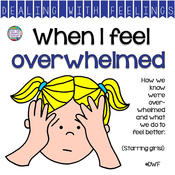 When I Feel Overwhelmed starring girls