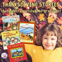 Children's Thanksgiving stories that model an attitude of gratitude!
