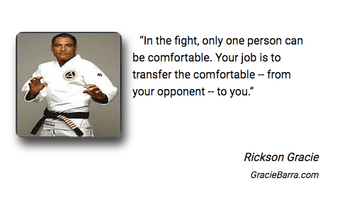 Rickson Gracie transfer the comfortable quote