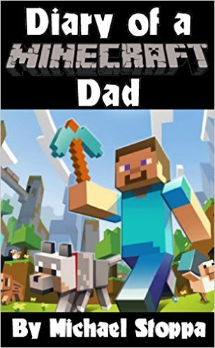 Diary of a Minecraft Dad