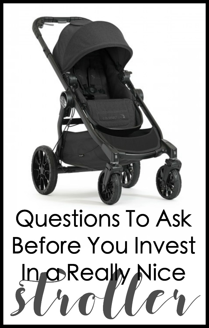 Questions To Ask Before You Invest In a Really Nice Stroller