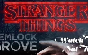 stranger-things-hemlock-grove