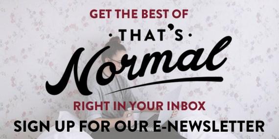 That's Normal E-Newsletter