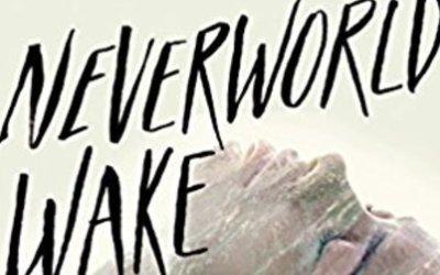 Summer Must Read: Neverworld Wake by Marisha Pessl