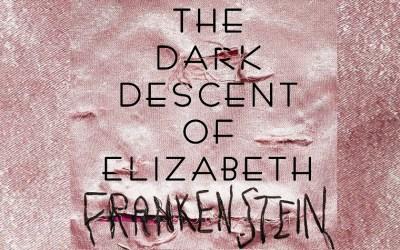 """Read This: """"The Dark Descent of Elizabeth Frankenstein"""" by Kiersten White"""