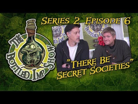 """The Bottled Imp Show: """"There be Secret Societies!"""""""