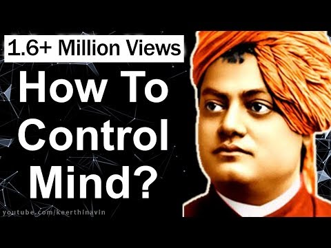 Swami Vivekananda on How To Control Your Mind? (Through Meditation Technique)