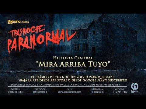 """Trasnoche Paranormal HISTORIA CENTRAL RETRO: """"Mirá arriba tuyo"""""""