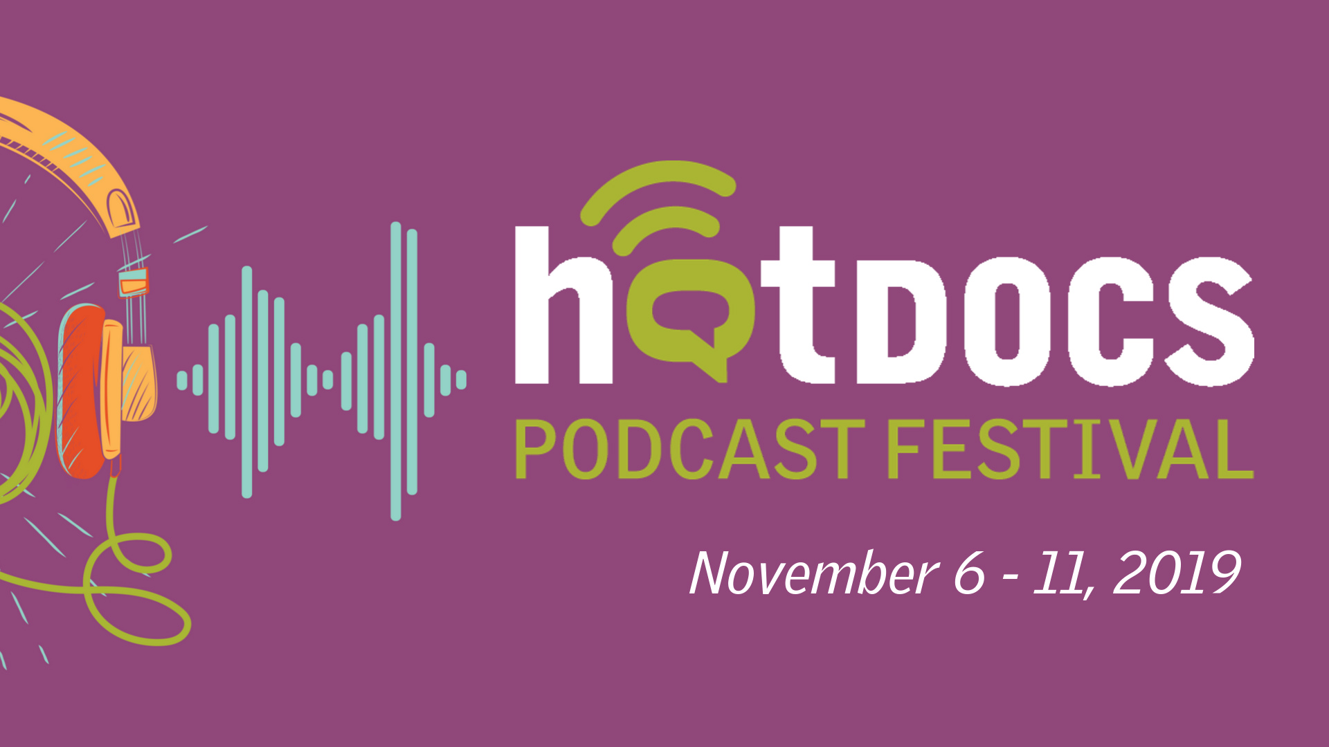 Hot Docs Podcast Festival 2019: Still Processing