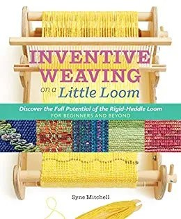 Inventive Weaving on a Little Loom book cover