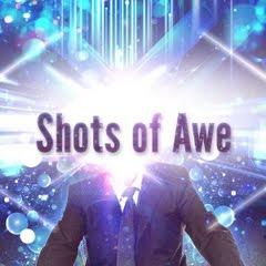 Shots of Awe