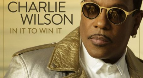 """Charlie Wilson Releases New Album & Tour """"In It To Win It"""""""