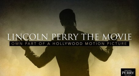 Feature Film to Reveal Untold Story of Stepin Fetchit and Hollywood's First Black Movie Star, Lincoln Perry