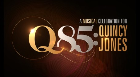 """Q85: A Musical Celebration For Quincy Jones"""" Is Set To Air On December 9th, 2018 At 8pm Et"""