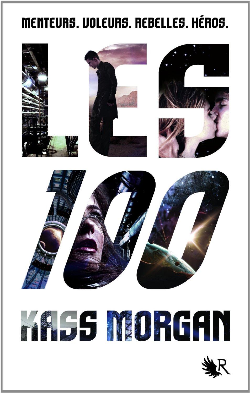 Les 100 Tome 1 Pdf : Roman, Morgan, Sortira, Janvier, France