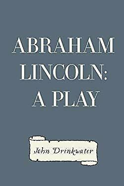 John Drinkwater's Abraham Lincoln