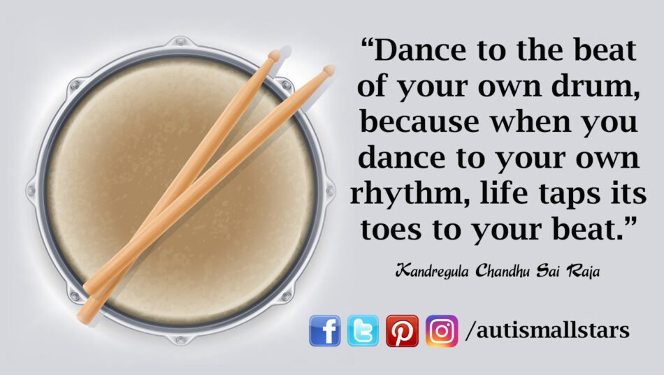 "Dance to the beat of your own drum, because when you dance to your own rhythm, life taps its toes to your beat."" Kandregula Chandhu Sai Raja"