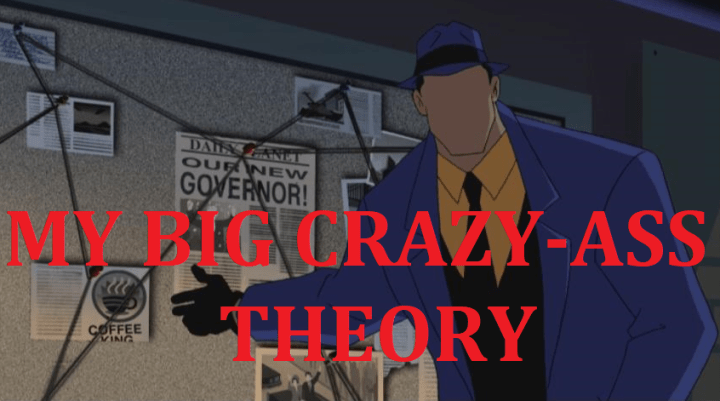 My Big Crazy-Ass Theory