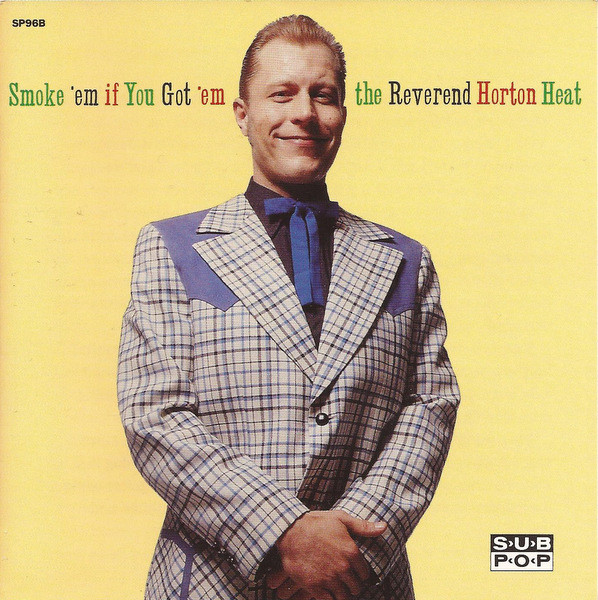 The Reverend Horton Heat - Smoke 'Em If You Got 'Em