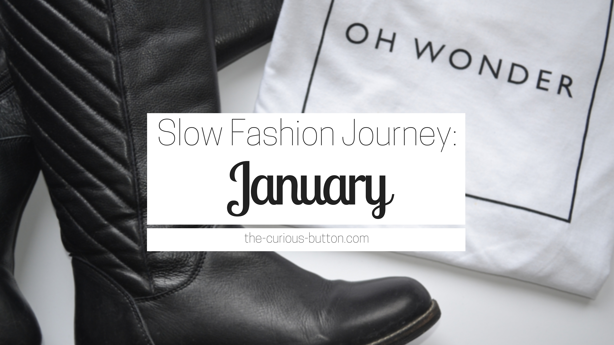 Slow Fashion Journey: January | The Curious Button, an ethically conscious lifestyle blog.