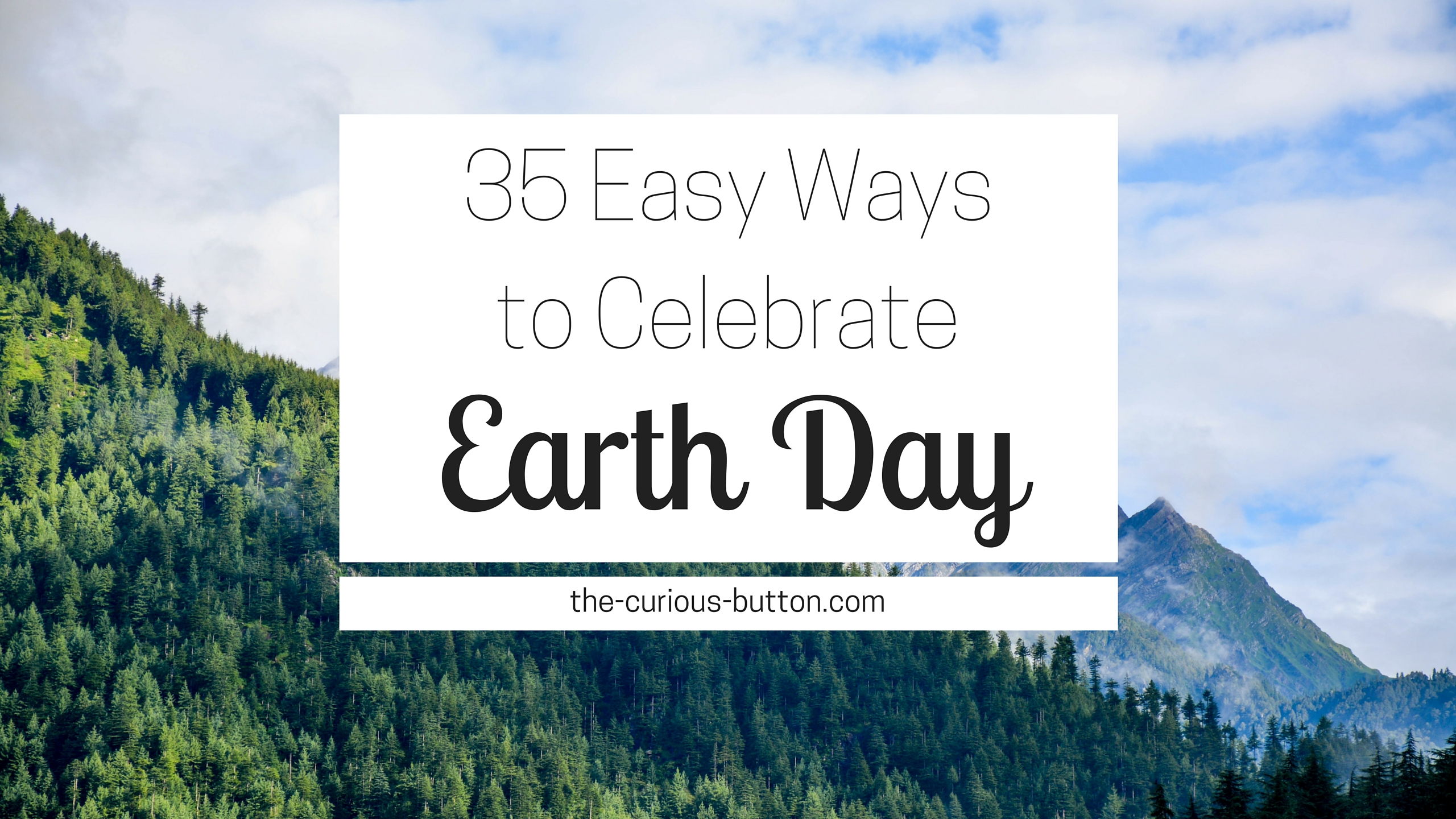 35 Easy Ways to Celebrate Earth Day | The Curious Button