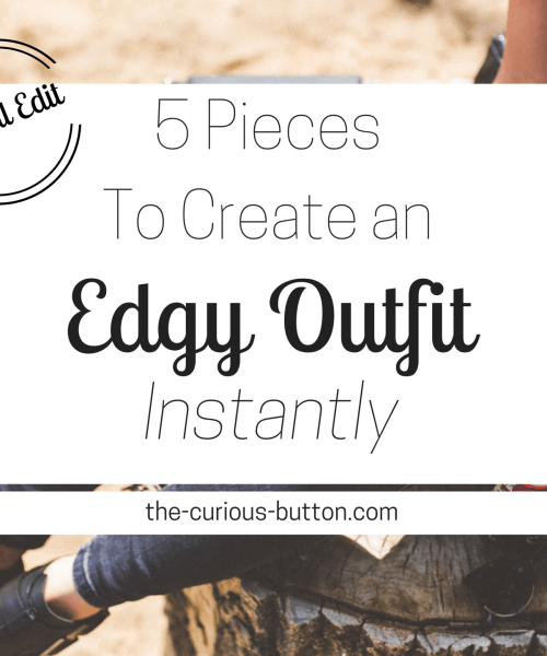 5 Pieces to Create an Edgy Outfit Instantly - Ethical Edit | The Curious Button