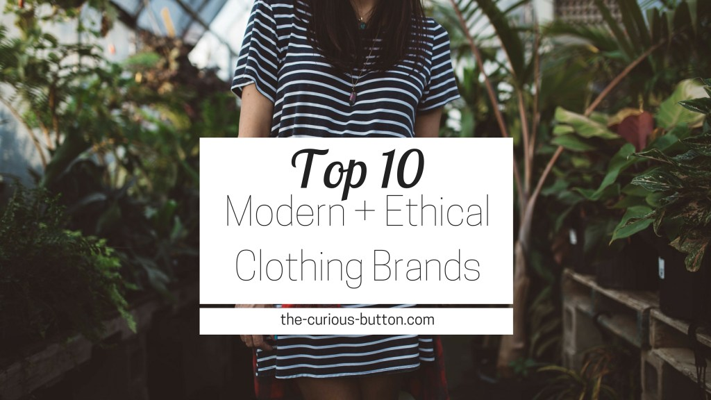 The Top 10 Modern, Ethical Clothing Brands | The Curious ... - photo#13