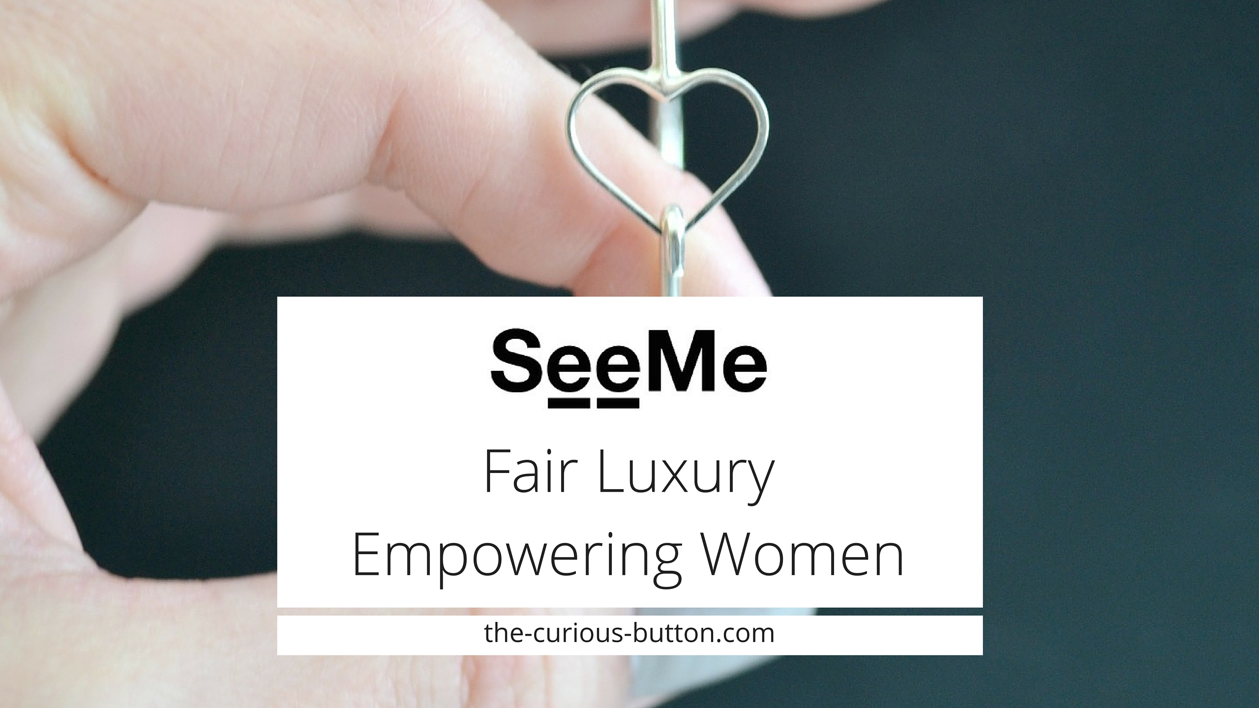 SeeMe: Fair luxury that empowers women. Join the #heartmovement (and get 20% off!)