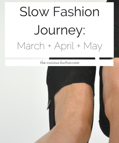 Slow Fashion Journey - March April May