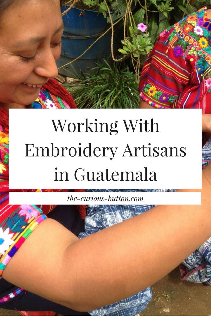 Artisan Embroidery In Guatemala | The Curious Button, an ethically conscious lifestyle blog with a focus on ethical, sustainable and slow fashion.