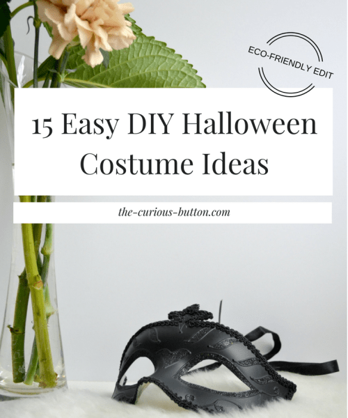 15 Easy DIY Halloween Costume Ideas [Eco-friendly Edit] | The Curious Button