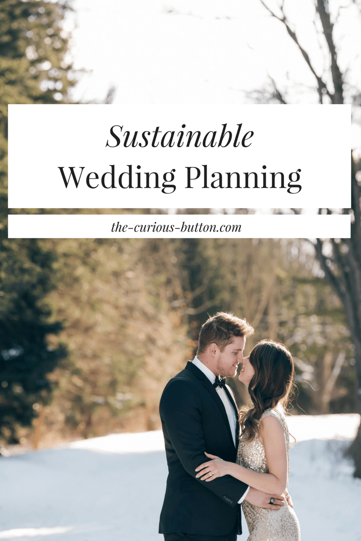 Sustainable Wedding Planning | The Curious Button