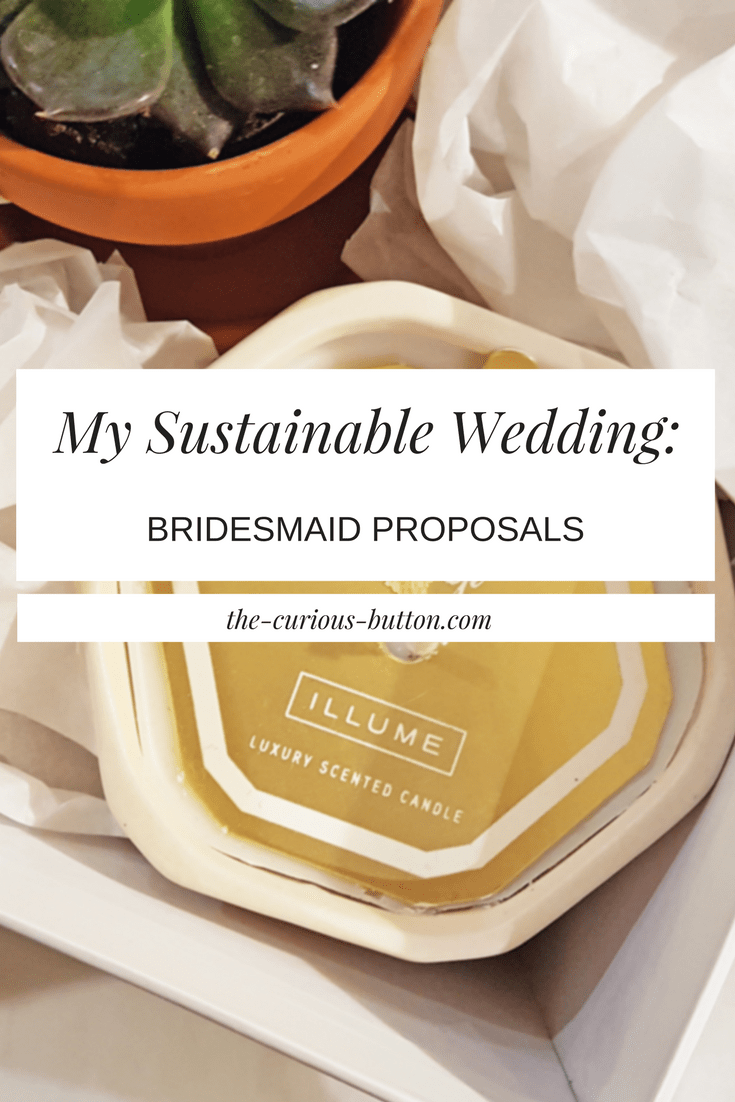 Bridesmaid Proposals | My Sustainable Wedding |The Curious Button