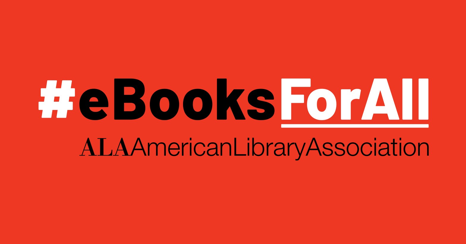 """Banner image with that has the hashtag """"eBooksForAll"""" in bold. Underneath are the words """"ALA American Library Association,"""" written in black. The writing all appears over a solid red background."""